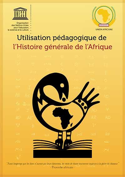 Utilisation pédagogique de l'Histoire générale de l'Afrique